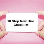 Ten Steps to Take When Hiring Your First Employee– A Pre Hire Checklist